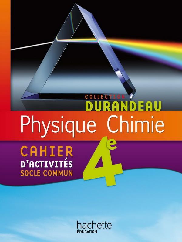 Physique-Chimie ; 4eme ; Cahier D'Activites Socle Commun (Edition 2011)