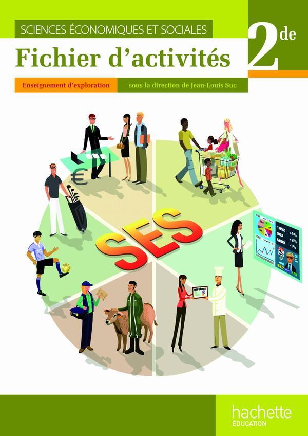 Sciences Economiques Et Sociales ; 2nde ; Fichier D'Activites De L'Eleve (Edition 2010)