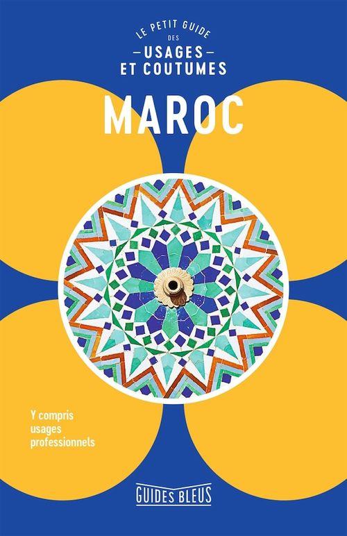 Maroc ; le petit guide des usages et coutumes