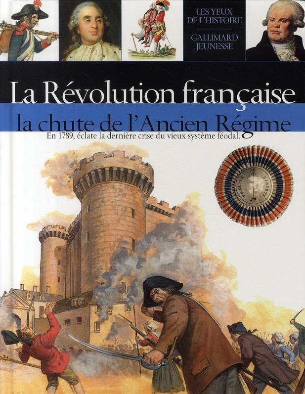 La Revolution Francaise (La Chute De L'Ancien Regime)