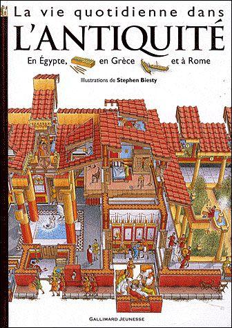La Vie Quotidienne Dans L'Antiquite ; En Egypte, En Grece Et A Rome