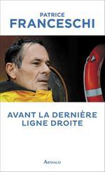 Vente EBooks : Avant la dernière ligne droite  - Patrice Franceschi