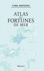 Atlas des fortunes de mer  - Cyril Hofstein