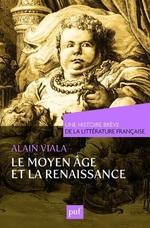 Vente EBooks : Une histoire brève de la littérature française. Moyen Âge et Renaissance  - Alain Viala