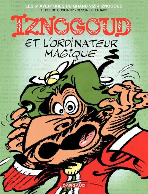 Iznogoud T.6 ; Iznogoud et l'ordinateur magique