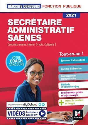 Réussite concours ; secrétaire administratif SAENES ; concours externe, interne, 3e voie, catégorie B ; tout-en-un (édition 2021)