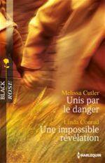 Unis par le danger - Une impossible révélation  - Melissa Cutler - Linda Conrad