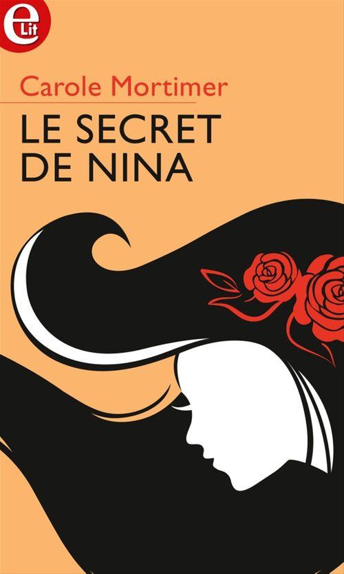 Vente EBooks : Le secret de Nina  - Carole Mortimer