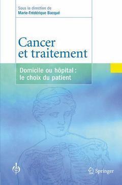 Cancer et traitement ; domicile ou hôpital : le choix du patient