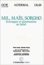 Mil, maïs, sorgho : techniques et alimentation au Sahel, OCDE club de Sahel, Pusaf Cilss  - Denis Sautier