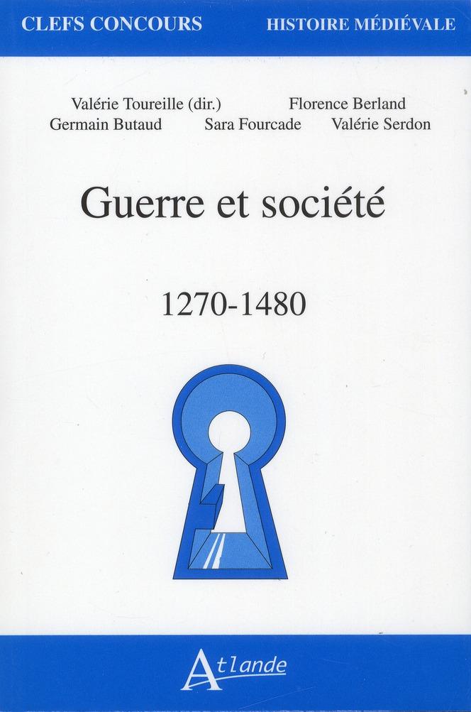 Guerres et société ; 1270-1480
