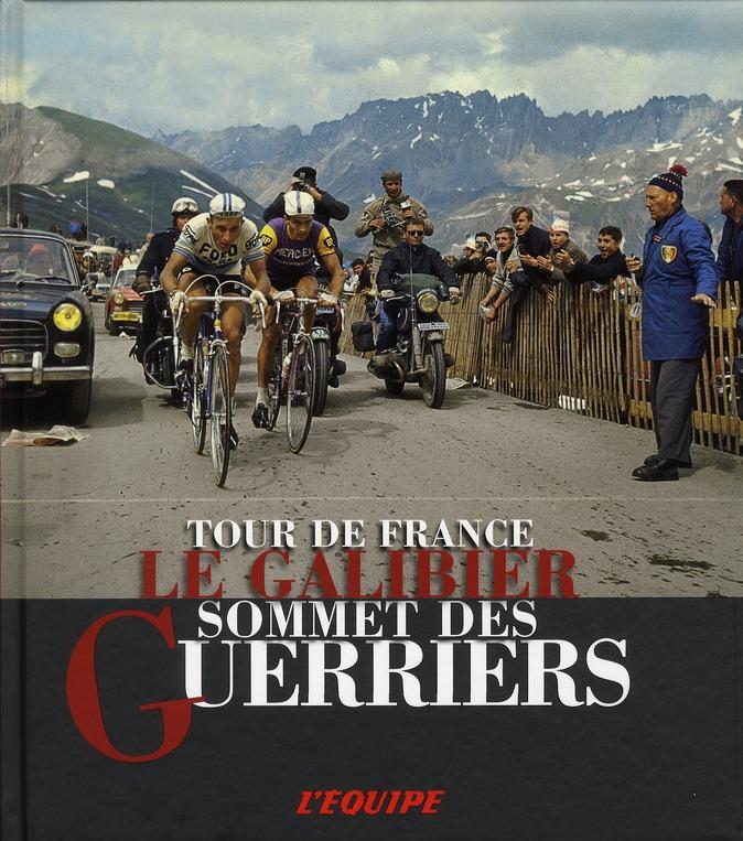 Le galibier, sommet des guerriers ; tour de France