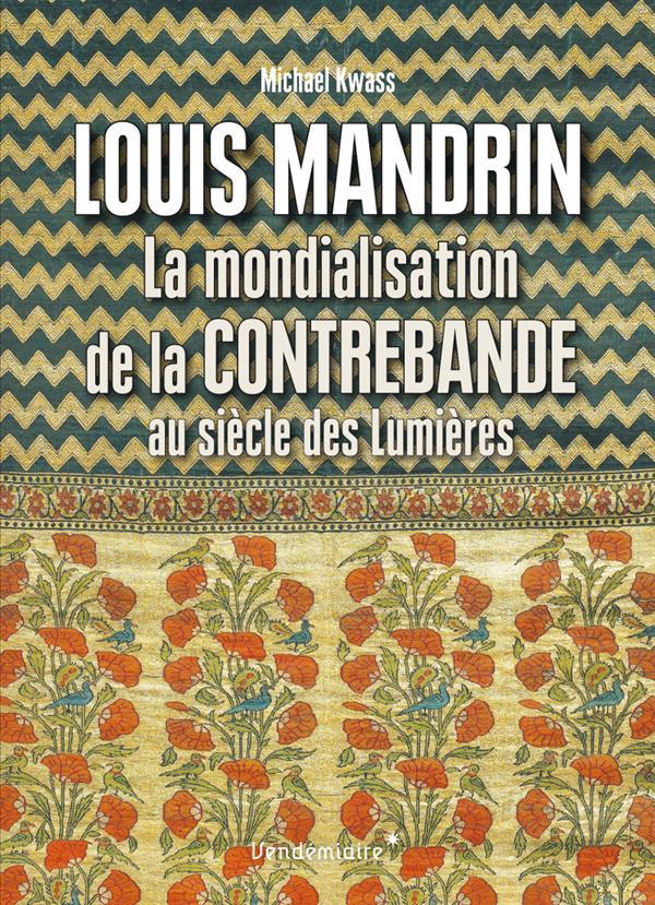 Louis Mandrin, la mondialisation de la contrebande au siècle de lumières