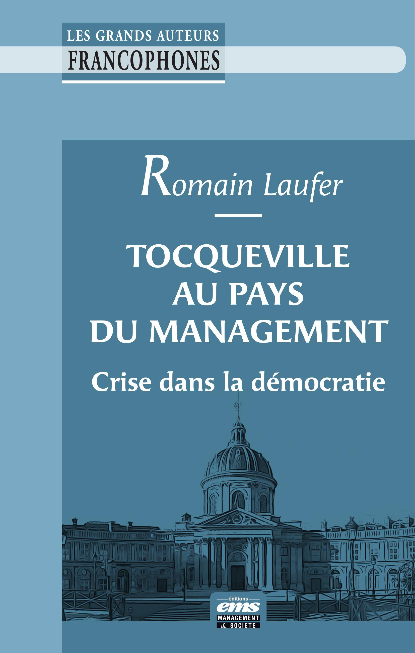 Tocqueville au pays du management ; crise dans la démocratie