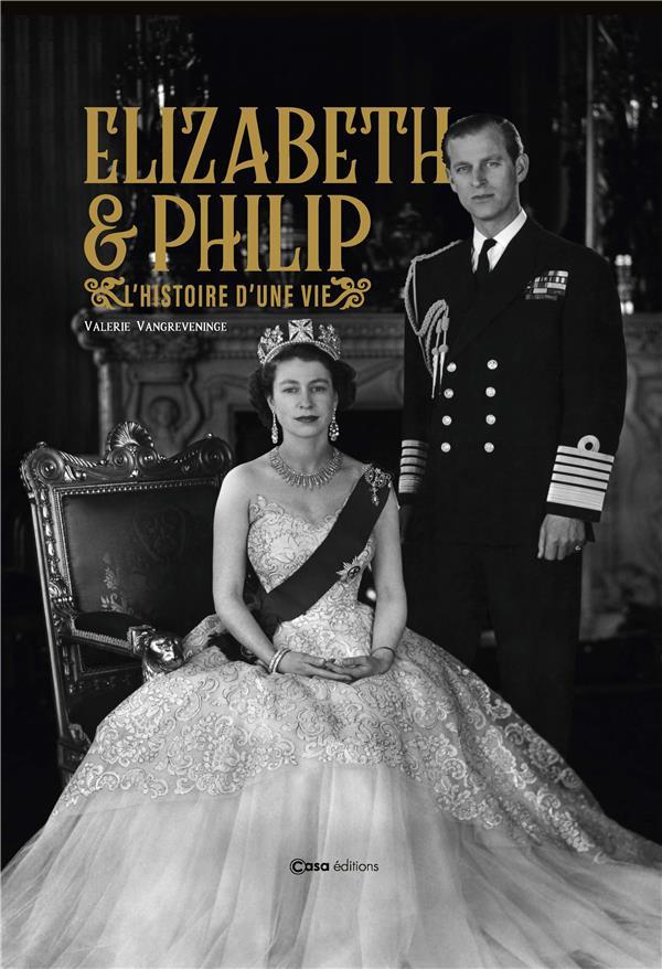 Elizabeth II et Philip d'Edimbourg ; ensemble malgré tout ; presque un siècle d'amour et de complicité