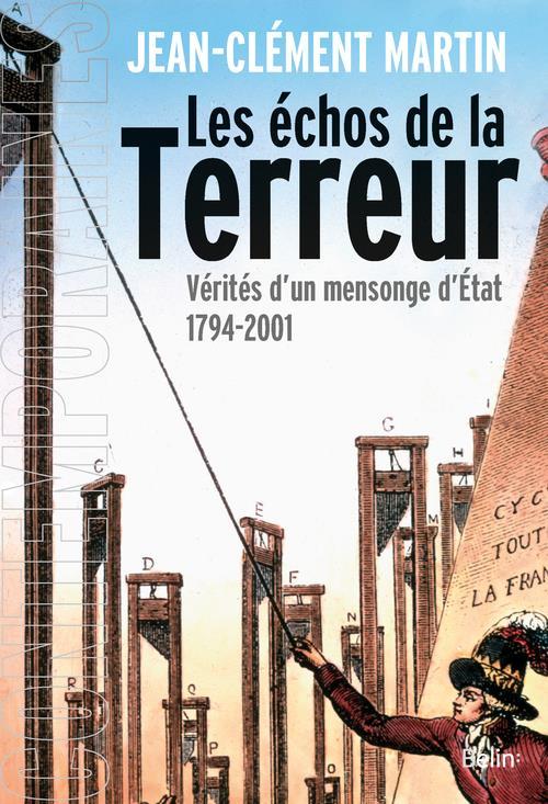 Les échos de la Terreur ; vérités d'un mensonge d'Etat (1794-2001)