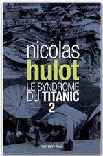 Le syndrome du Titanic t.2