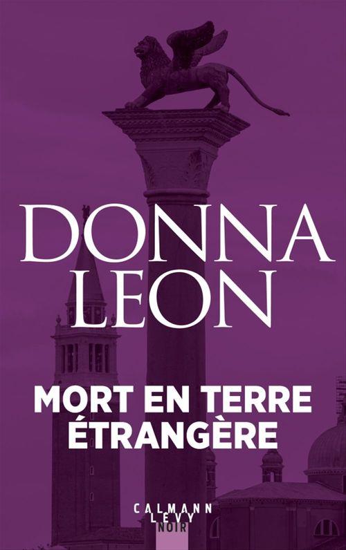Mort en terre étrangère  - Donna Leon