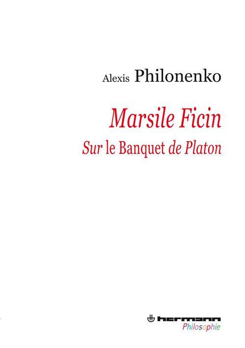 Marsile Ficin sur le banquet de Platon