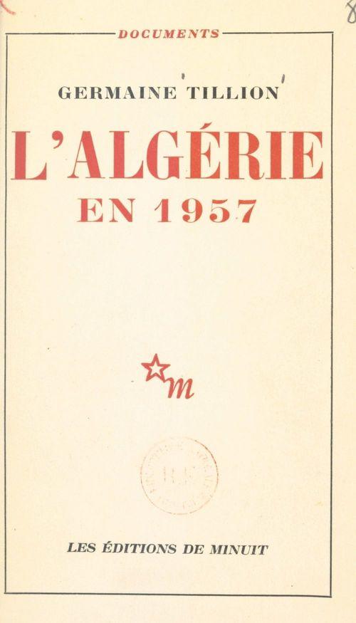 L'Algérie en 1957  - Germaine Tillion