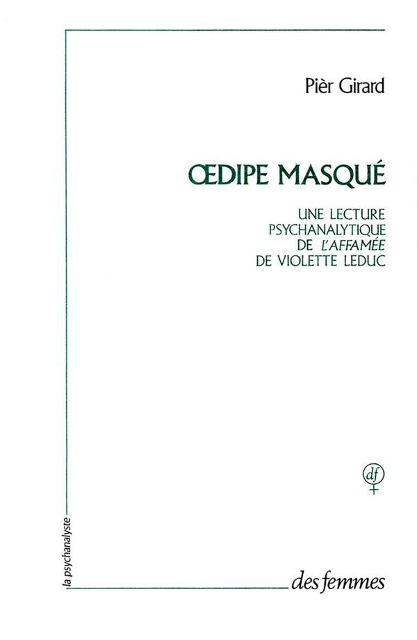 Oedipe masqué ; une lecture psychanalytique de L'affamée de Violette Leduc