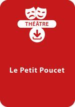 Vente Livre Numérique : Le Petit poucet (dès 6 ans)  - Brigitte Saussard