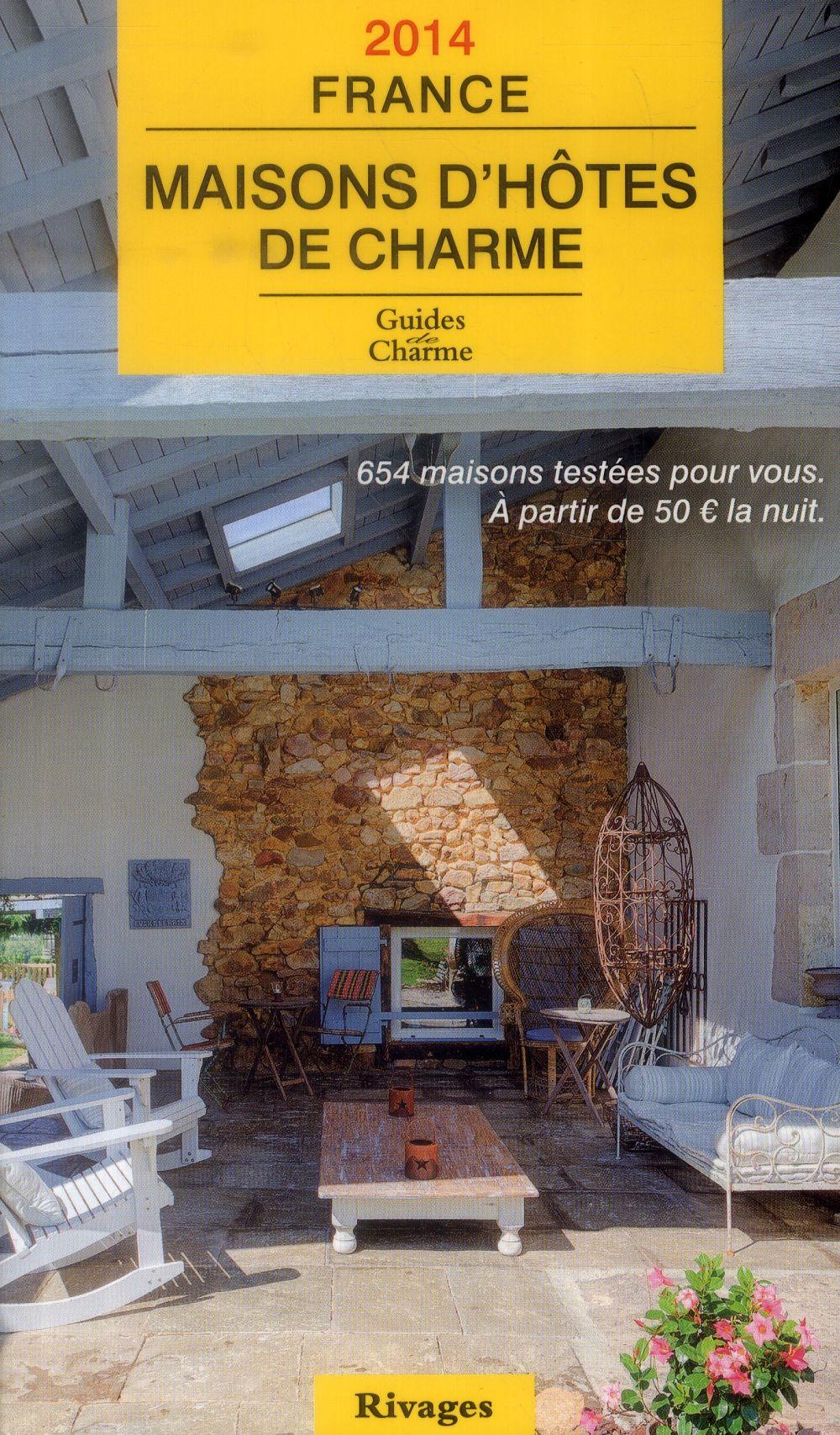 GUIDE 2014 MAISONS D'HOTES DE CHARME EN FRANCE