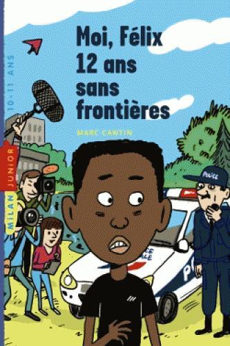 Moi, Félix 12 ans sans frontières