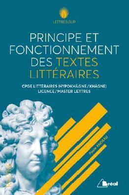 Principes et fonctionnement des textes littéraires ; CPGE littéraires, licence, master