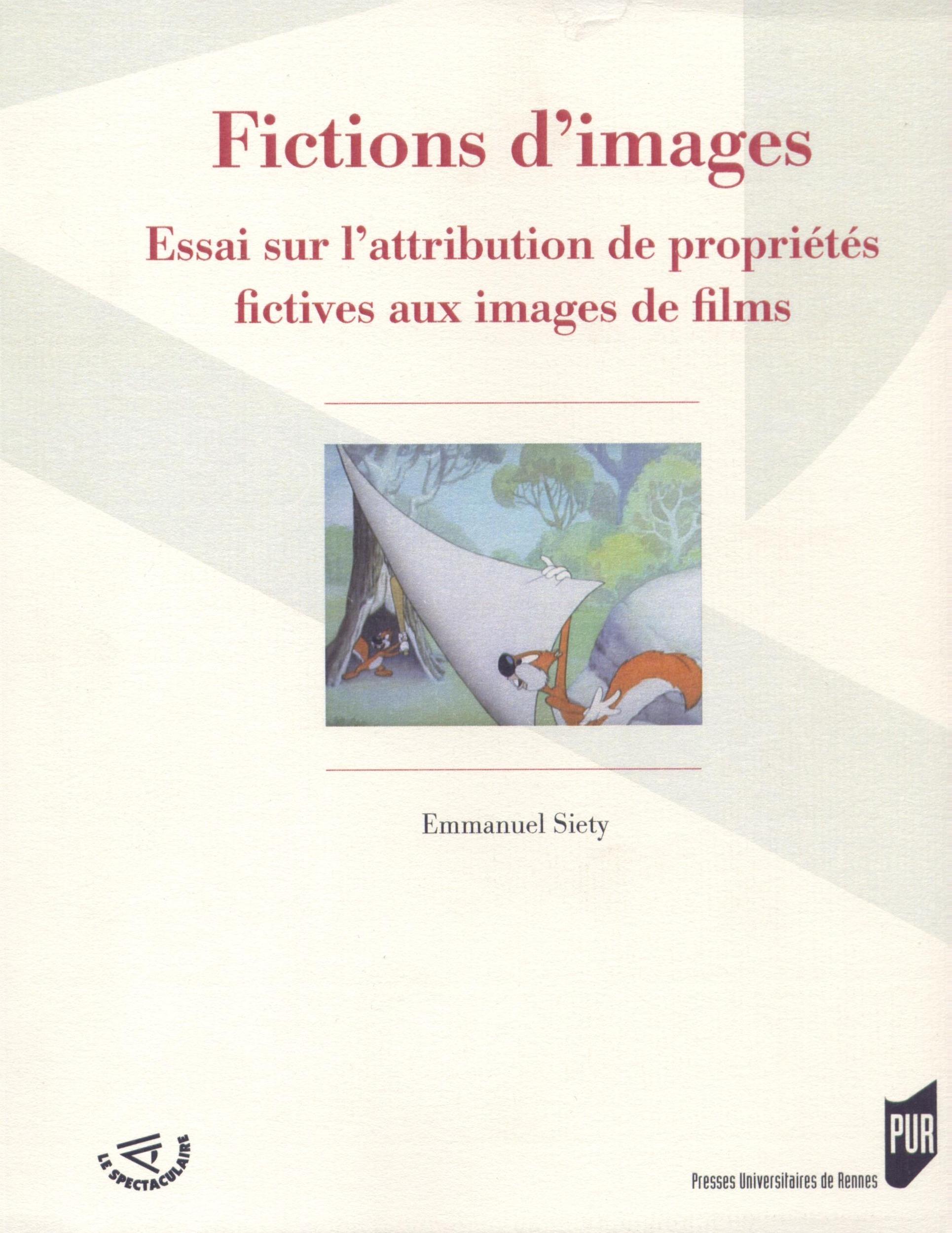 Fictions d'images ; essai sur l'attribution de propriétés fictives aux images de films