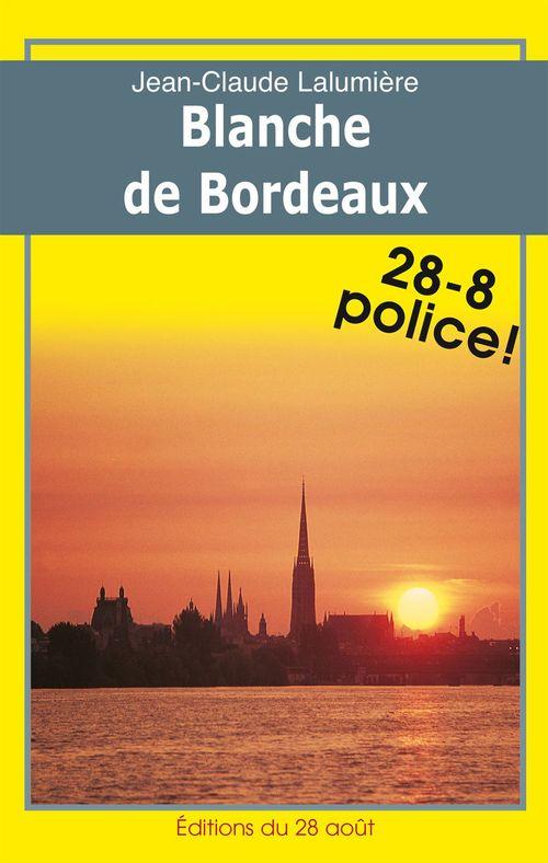 Vente EBooks : Blanche de Bordeaux  - Jean Claude Lalumière