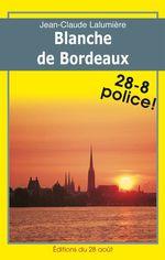 Vente EBooks : Blanche de Bordeaux  - Jean-Claude Lalumière