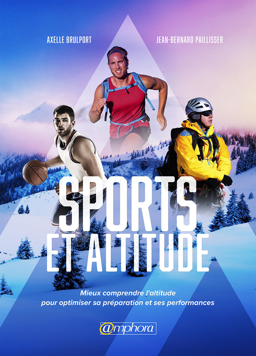 Sport et altitude ; mieux comprendre l'altitude pour optimiser sa préparation et ses performances