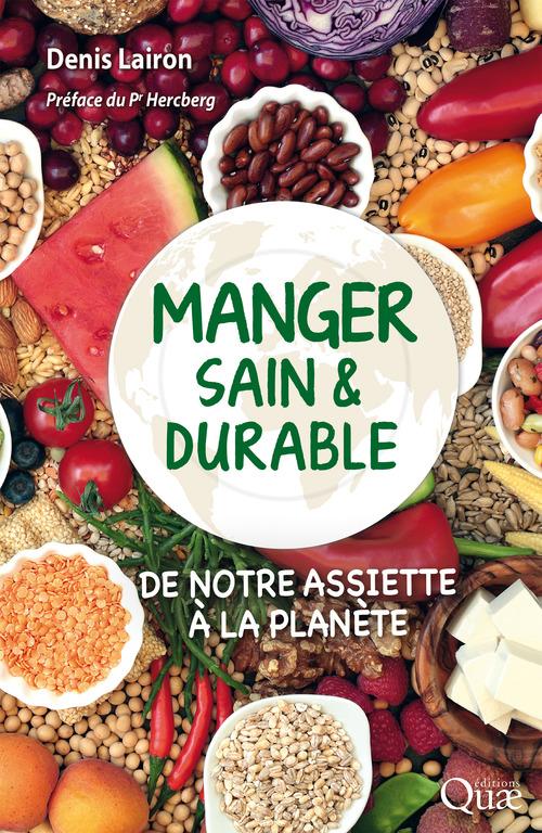 manger sain et durable ; de notre assiette à la planète