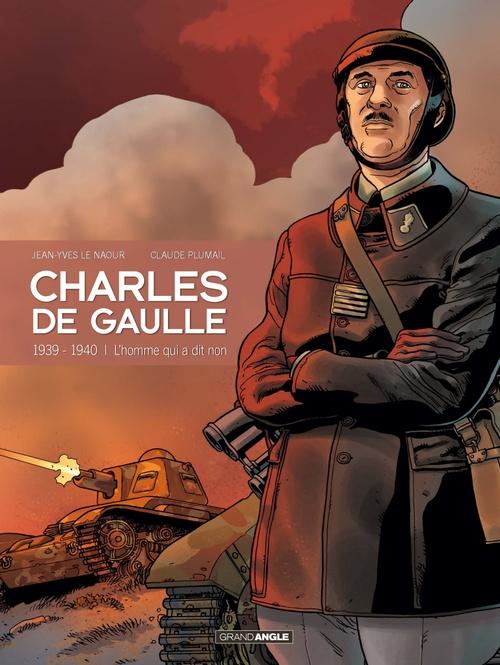 Charles de Gaulle t.2 ; 1939-1940 ; l'homme qui a dit non
