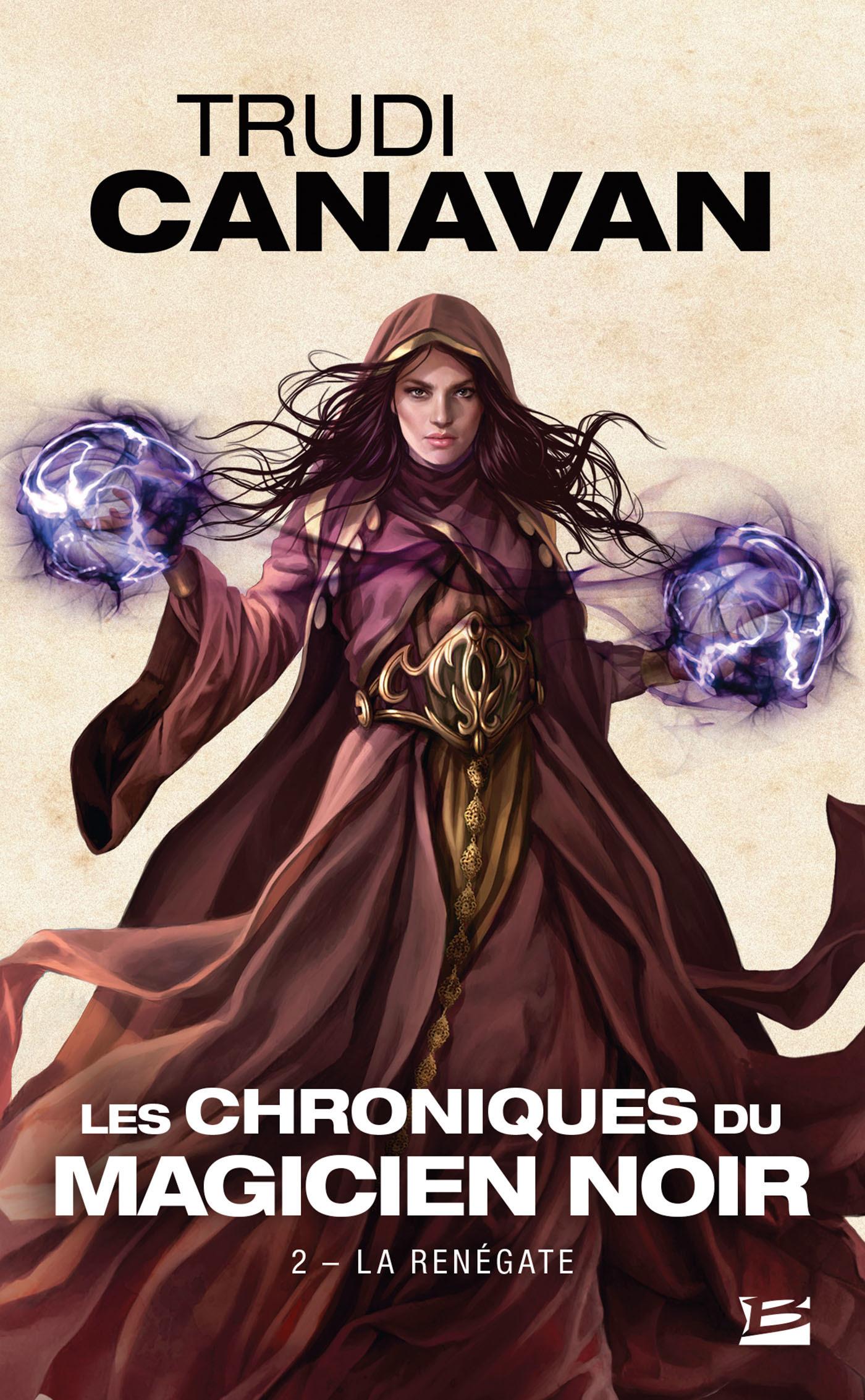 Les chroniques du magicien noir T.2 ; la renégate