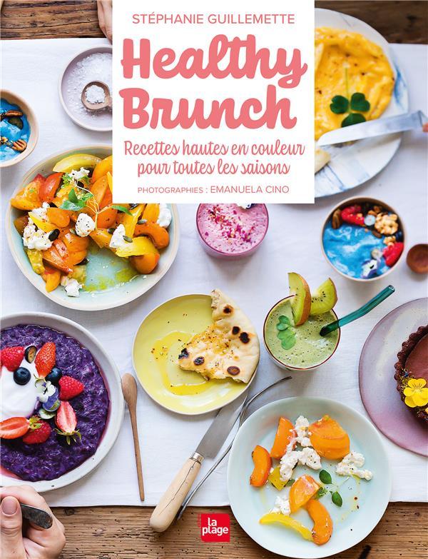 Healthy brunch ; recettes hautes en couleur pour toutes les saisons