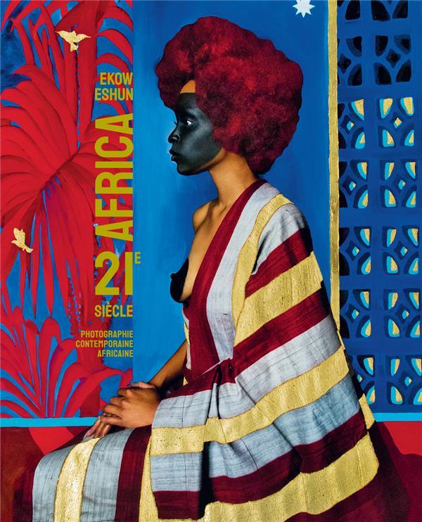 Africa 21e siècle ; la photographie contemporaine africaine