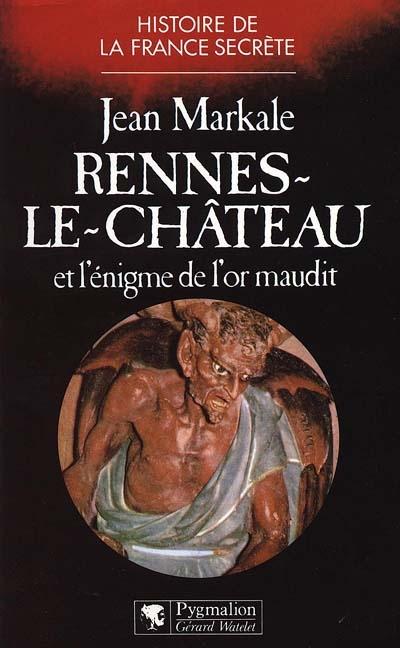 Rennes-le-chateau et l'enigme de l'or maudit - - bibliotheque de l'etrange