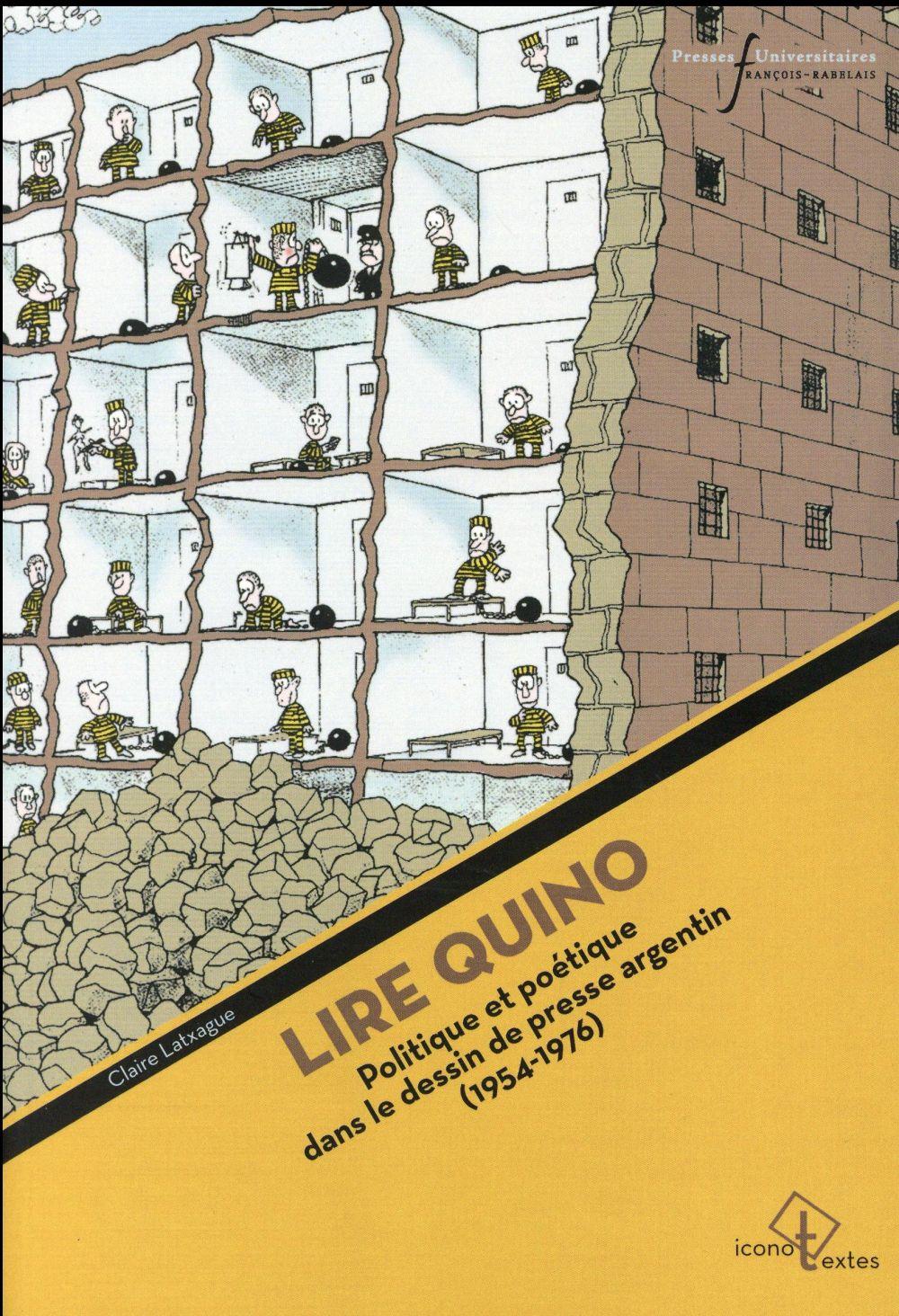 Lire quino - politique et poetique dans le dessin de presse argentin (1954-1976)