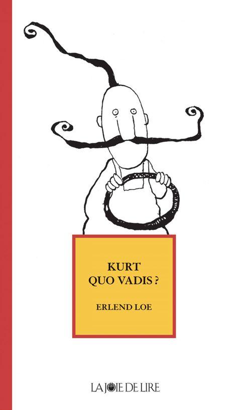 Kurt, quo vadis ?