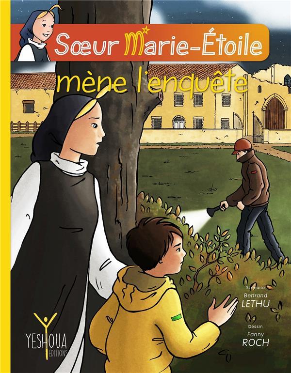 SOEUR MARIE-ETOILE MENE L'ENQUETE