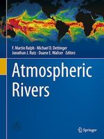 Atmospheric Rivers  - F. Martin Ralph - Duane E. Waliser - Michael D. Dettinger - Jonathan J. Rutz