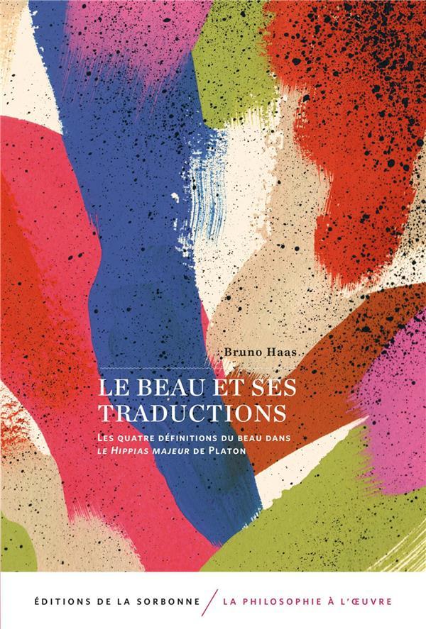 Le beau et ses traductions ; les quatre définitions du beau dans le Hippias majeur de Platon