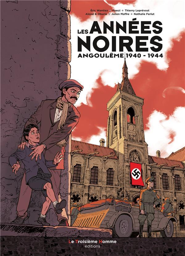 Les années noires ; Angoulême 1940-1944