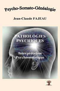 Pathologies psychiques ; interprétation psychosomatique