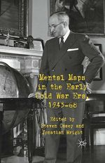 Mental Maps in the Early Cold War Era, 1945-68  - S. Casey - J. Wright