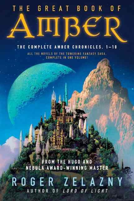 The great book of amber : the complete amber chronicles, vol. 1-10