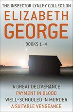 Vente Livre Numérique : The Inspector Lynley Collection Books 1-4  - Elizabeth George