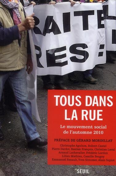 Tous dans la rue ; le mouvement social de l'automne 2010